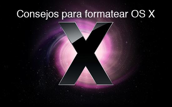 Consejos para formatear OS X 10 consejos a la hora de formatear tu Mac